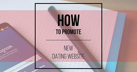 How to promote yourself on a dating site