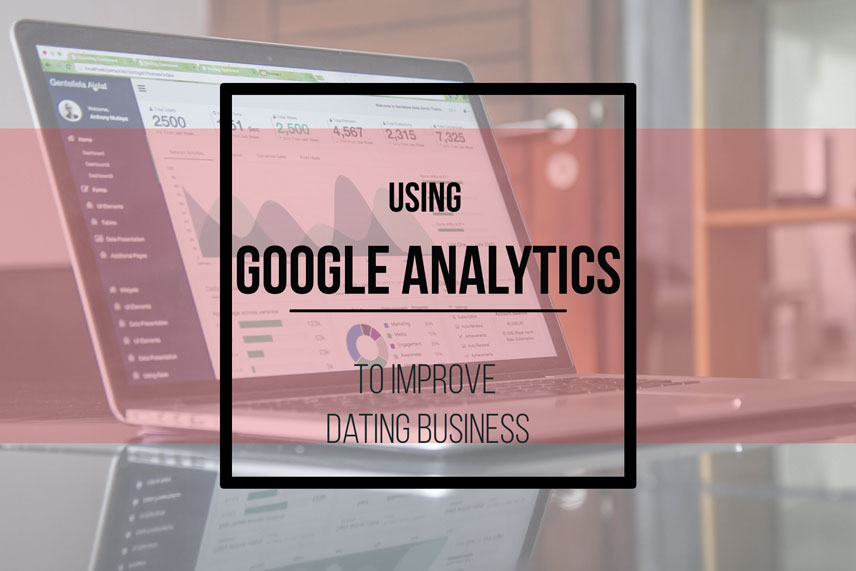 Using Google Analytics to improve dating business