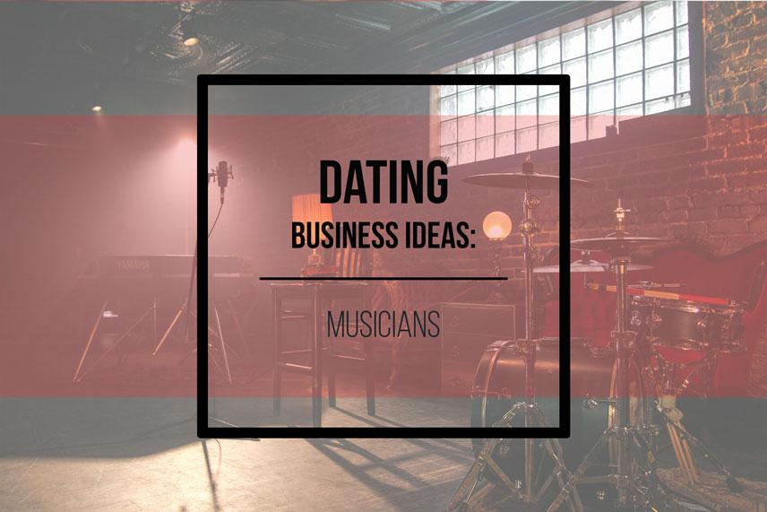 Dating business ideas: musicians