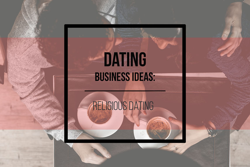 Dating business ideas: religious dating