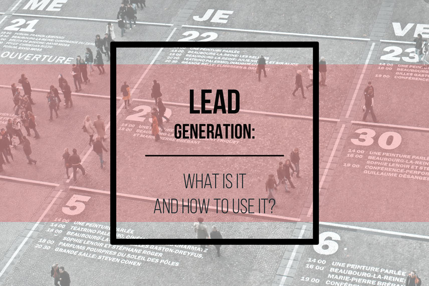 Lead generation: what is it and how to use it?