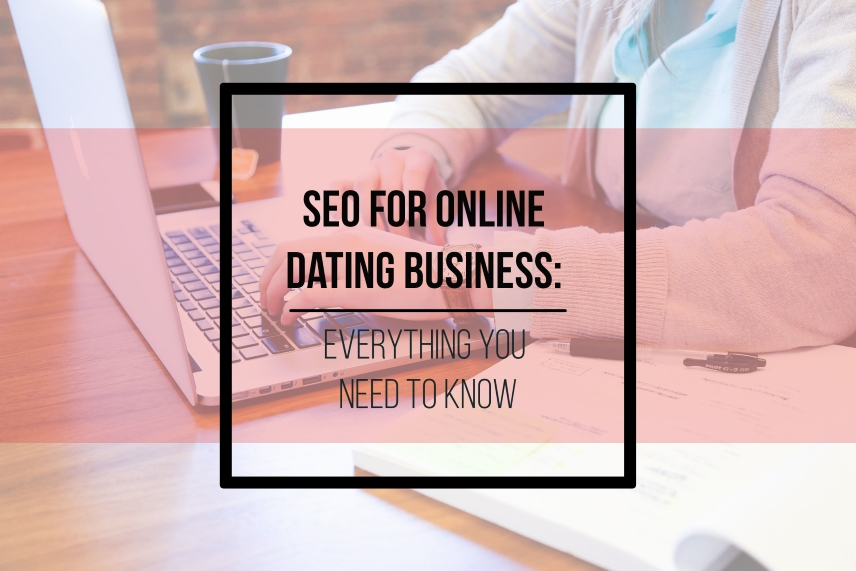 SEO for online dating business: everything you need to know