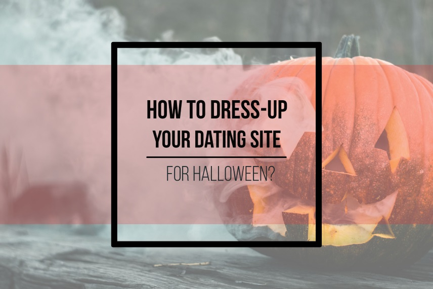 How to dress-up your dating site for Halloween?