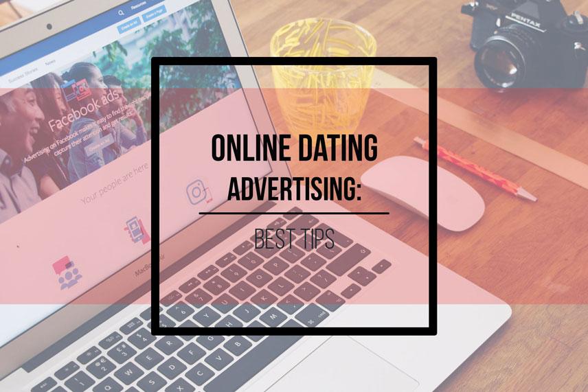 Online dating advertising: best tips