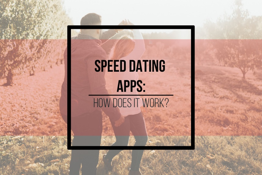 Speed dating apps: how does it work?