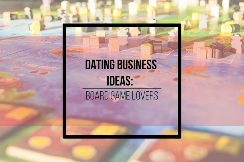 Dating business ideas: board game lovers